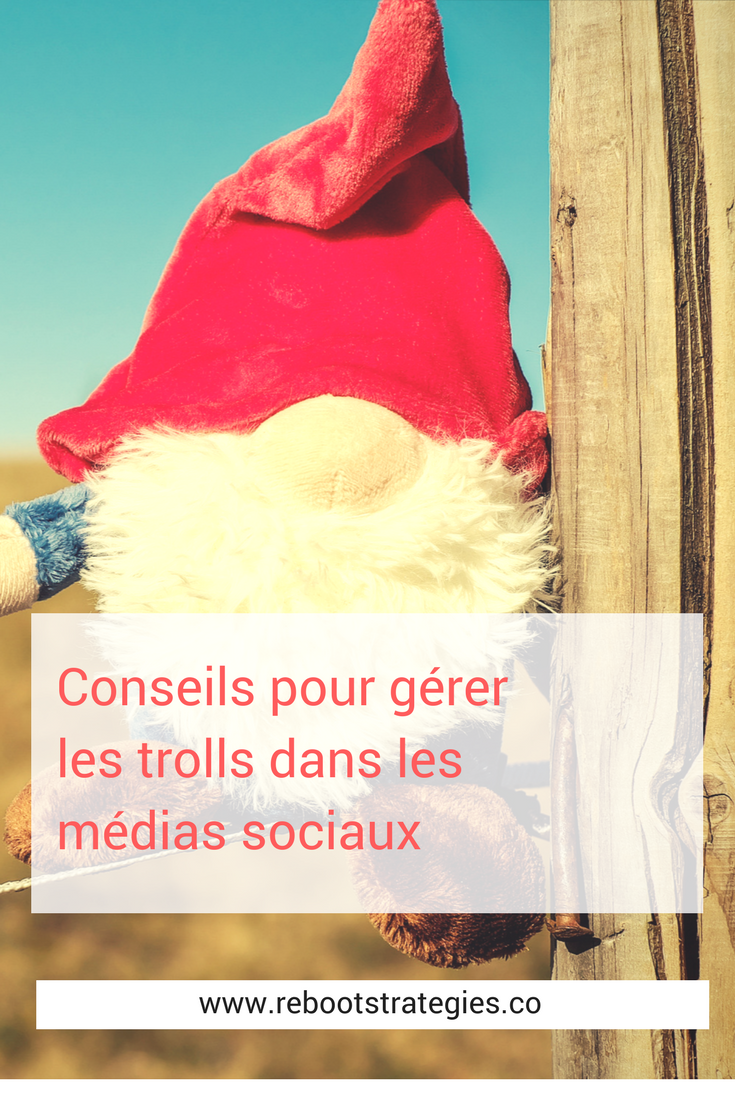 conseils pour gérer les trolls dans les médias sociaux agence web agence médias sociaux montréal