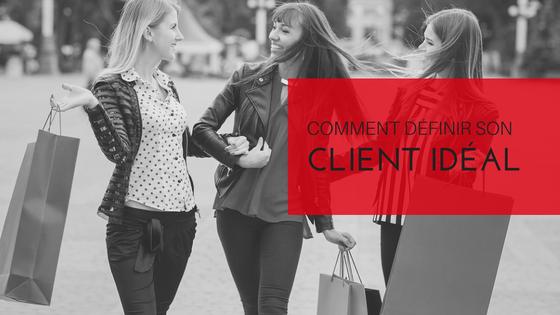 agence web montréal comment définir son client idéal