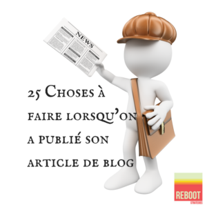 25 choses à faire lorsu'on a publié son article de blog - marketing interactif