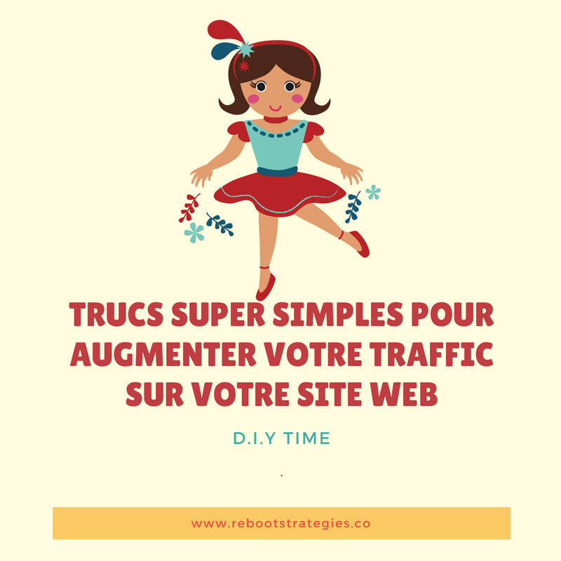 TRUCS SUPER SIMPLES POUR AUGMENTER TRAFFIC SUR SITE WEB