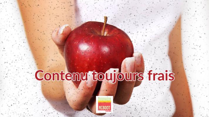 Marketing de contenu : Contenu toujours frais