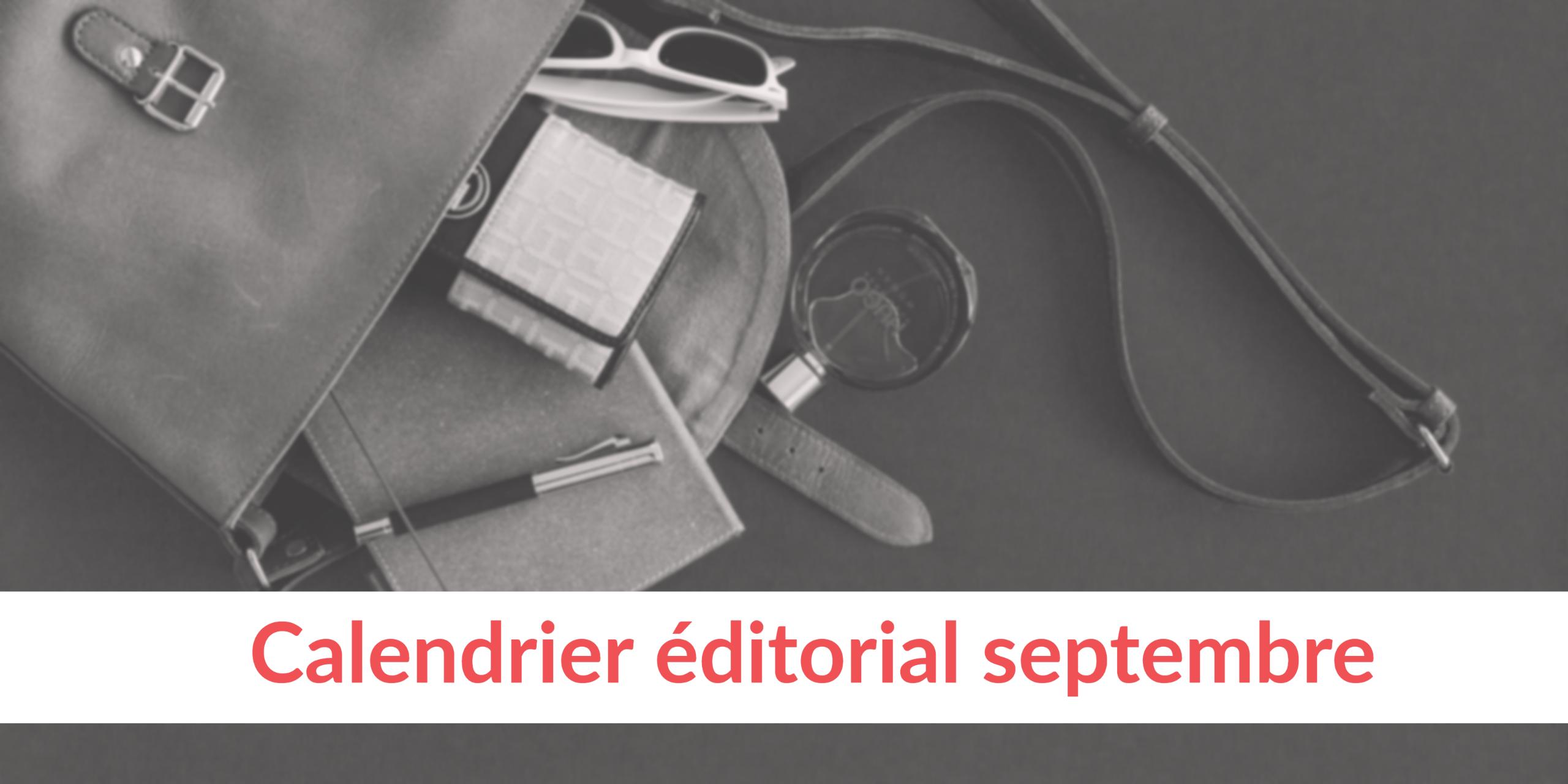 des idées pour votre calendrier éditorial de septembre